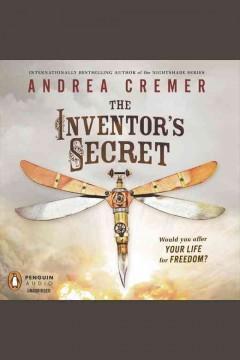Audio:  Inventor's Secret by Andrea Cremer @andreacremer @lwbellair @PRHAudio #LoveAudiobooks