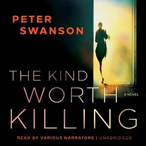 Audio: The Kind Worth Killing by Peter Swanson @PeterSwanson3 @johnnyheller ‏@KarenWhitereads ‏‏@BlackstoneAudio ‏