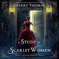 Audio: A Study in Scarlet Women by Sherry Thomas @sherrythomas ‏@KateReadingVO ‏@BlackstoneAudio ‏#LoveAudiobooks #BeatTheBacklist2019
