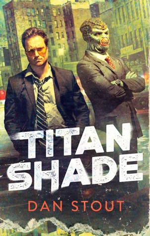 Titanshade by Dan Stout @DanStout @AceRocBooks @dawbooks