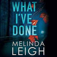 Audio: What I've Done by Melinda Leigh @MelindaLeigh1 @CrisDukehart ‏#BrillianceAudio #LoveAudiobooks #BeatTheBacklist2019