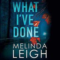 Audio: What I've Done by Melinda Leigh @MelindaLeigh1 @CrisDukehart #BrillianceAudio #LoveAudiobooks #BeatTheBacklist2019