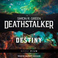 Audio:  Deathstalker Destiny by Simon R. Green @TheSimonRGreen ‏ @TantorAudio @AceRocBooks #LoveAudiobooks