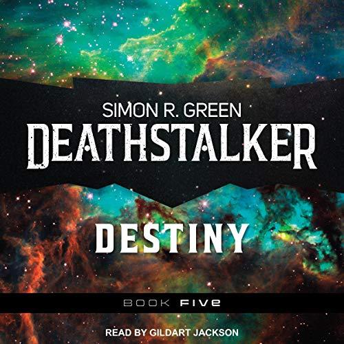 Audio:  Deathstalker Destiny by Simon R. Green @TheSimonRGreen  @TantorAudio @AceRocBooks #LoveAudiobooks