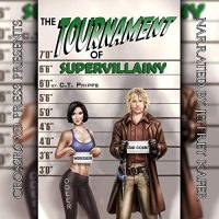 Audio: The Tournament of Supervillainy by C.T. Phipps @Willowhugger @JeffreyKafer @CrossroadPress