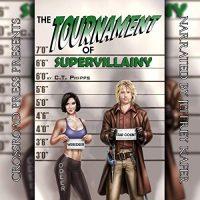 Audio: The Tournament of Supervillainy by C.T. Phipps @Willowhugger @JeffreyKafer @CrossroadPress