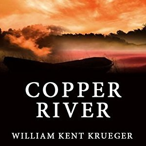 Audio: Copper River by William Kent Krueger @WmKentKrueger ‏@recordedbooks  #LoveAudiobooks #BeatTheBacklist2019