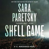 Audio:  Shell Game by Sara Paretsky @SaraParetsky @HarperAudio ‏#LoveAudiobooks #BeatTheBacklist2019