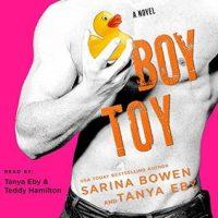 Boy Toy by Sarina Bowen, Tanya Eby @SarinaBowen @Blunder_Woman @TEDDYHAMILTON14 #LoveAudiobooks