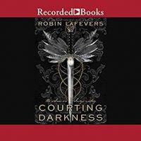 Audio: Courting Darkness by Robin LaFevers @RLLaFevers  #LoveAudiobooks