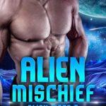 Alien Mischief (Alien Mate #4) by Cara Bristol