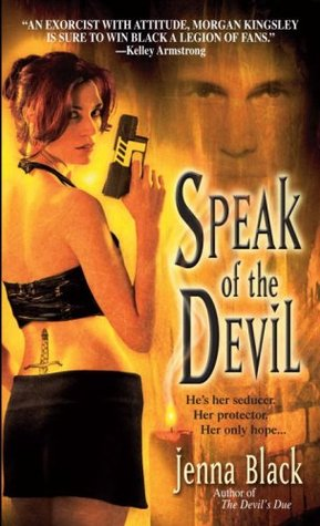 Speak of the Devil by Jenna Black @jennablack