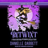 Audio: Betwixt by Danielle Garrett @authordgarrett @TantorAudio #LoveAudiobooks