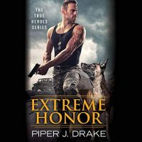 Audio: Extreme Honor by Piper J. Drake @piperjdrake @iamDTMay ‏@kkalbli @HachetteAudio #LoveAudiobooks #BeatTheBacklist2019