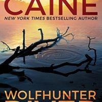 Wolfhunter River by Rachel Caine @rachelcaine   #Thomas&Mercer