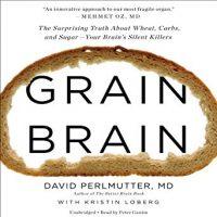 Audio: Grain Brain by David Perlmutter, MD @DavidPerlmutter @ganimaniac @HachetteAudio #LoveAudiobooks #BeatTheBacklist2019