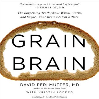 Audio: Grain Brain by David Perlmutter, MD @DavidPerlmutter ‏@ganimaniac ‏@HachetteAudio #LoveAudiobooks #BeatTheBacklist2019