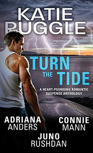 Turn the Tide by Katie Ruggle, Adriana Anders, Juno Rushdan, Connie Mann