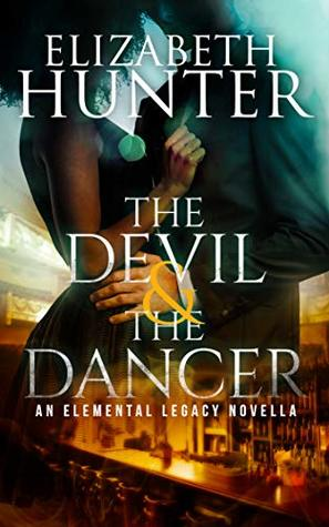 The Devil and the Dancer by Elizabeth Hunter