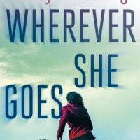 Wherever She Goes by Kelley Armstrong @KelleyArmstrong @MinotaurBooks
