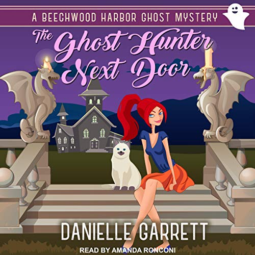 Audio: Ghost Hunter Next Door by Danielle Garrett @authordgarrett @TantorAudio #LoveAudiobooks
