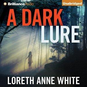 Audio:  A Dark Lure by Loreth Anne White @Loreth @esuttonsmith #LoveAudiobooks #BeatTheBacklist2019