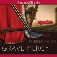 Audio: Grave Mercy by Robin LaFevers @RLLaFevers @recordedbooks #LoveAudiobooks #BeatTheBacklist2019