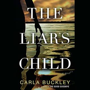 Audio: The Liar's Child by Carla Buckley @CarlaBuckley ‏@georgenewbern @PRHAudio  #LoveAudiobooks
