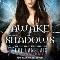 Audio: Awake in Shadows by Eve Langlais @EveLanglais @AmyMelissaSays @TantorAudio #LoveAudiobooks #JIAM