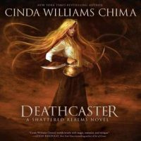 Audio: Deathcaster by Cinda Williams Chima @cindachima  @KimMaiGuest ‏@HarperAudio ‏#LoveAudiobooks
