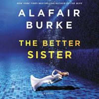 Audio: The Better Sister by Alafair Burke @alafairburke @sophieamoss @SamanthaDesz ‏@chamberlainvo ‏ @HarperAudio #LoveAudiobooks