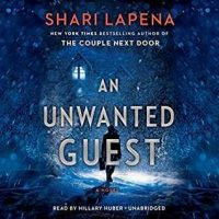 Audio: An Unwanted Guest by Shari Lapena @sharilapena ‏@hillatious @PRHaudio #LoveAudiobooks #BeatTheBacklist2019