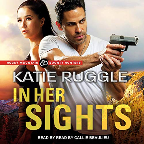 Audio: In Her Sights by Katie Ruggle @KatieRuggle  @TantorAudio ‏@SourcebooksCasa