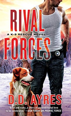 Rival Forces by D.D. Ayres @ddAyresk9 @SMPRomance ‏ @StMartinsPress ‏#SeriesinaMonth #BeatTheBacklist2019