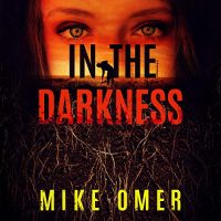 Audio: In the Darkness by Mike Omer @mike_omer ‏#LoveAudiobooks #JIAM