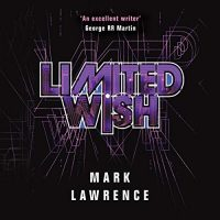 Audio: Limited Wish by Mark Lawrence @Mark__Lawrence @MattieFrow #LoveAudiobooks #JIAM