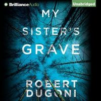 Audio: My Sister's Grave by Robert Dugoni @robertdugoni @esuttonsmith #LoveAudiobooks  #BeatTheBacklist2019 #JIAM