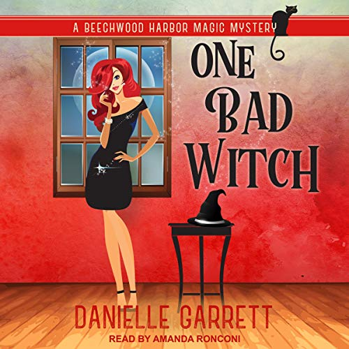 Audio: One Bad Witch by Danielle Garrett @authordgarrett @TantorAudio #LoveAudiobooks
