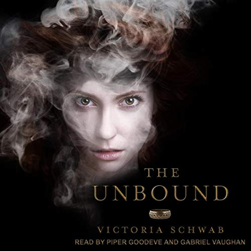 Audio: The Unbound by Victoria Schwab @veschwab @PiperGoodeve ‏@TantorAudio #LoveAudiobooks