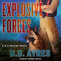 Audio: Explosive Forces by D.D. Ayres @ddAyresk9 @TantorAudio @JeffreyKafer #LoveAudiobooks #JIAM #SeriesinaMonth