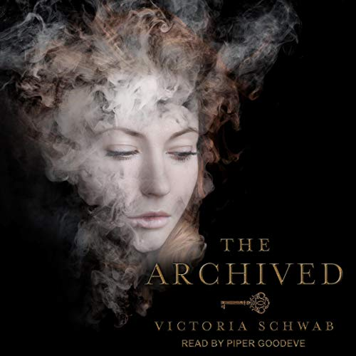 Audio: Archived by Victoria Schwab @veschwab @PiperGoodeve ‏@TantorAudio #LoveAudiobooks