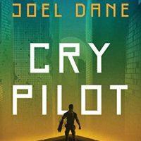 Cry Pilot by Joel Dane @crypilot @AceRocBooks