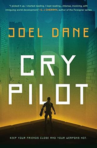 Cry Pilot by Joel Dane @crypilot @AceRocBooks