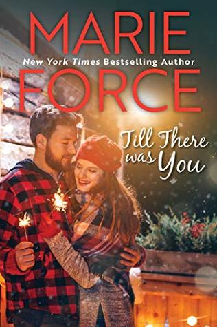 Till There Was You by Marie Force @marieforce ‏ @TotalBookaholic @InkSlingerPR