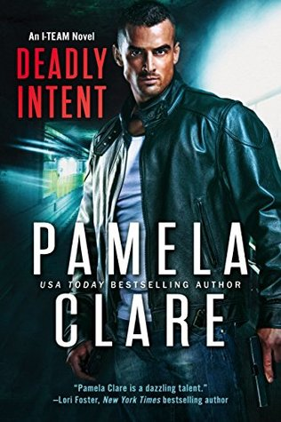 Deadly Intent by Pamela Clare @Pamela_Clare 
