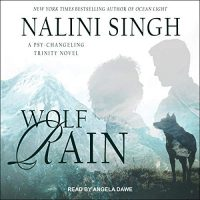 Wolf Rain by Nalini Singh @NaliniSingh @TantorAudio @BerkleyRomance @BerkleyPub  #LoveAudiobooks #JIAM