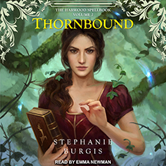Audio: Thornbound by Stephanie Burgis @stephanieburgis @EmApocalyptic ‏@TantorAudio #LoveAudiobooks #JIAM