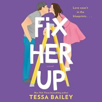 Fix Her Up by Tessa Bailey @mstessabailey ‏@HarperAudio ‏#LoveAudiobooks