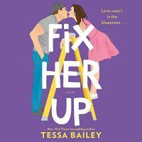 Fix Her Up by Tessa Bailey @mstessabailey @HarperAudio #LoveAudiobooks