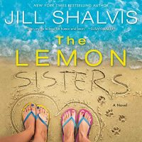 Audio: The Lemon Sisters by Jill Shalvis @JillShalvis @ErinMallon ‏ @HarperAudio @JIAM #LOVEAUDIOBOOKS